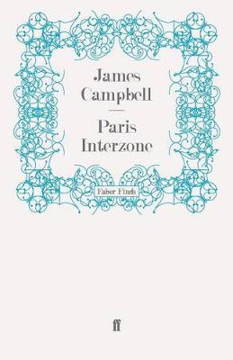 Paris Interzone by James Campbell