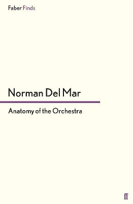 Anatomy of the Orchestra by Norman Del Mar