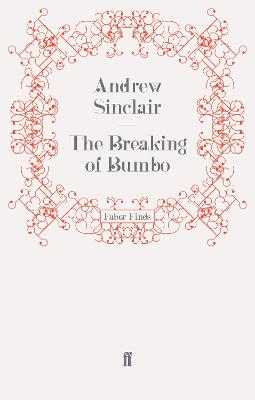 The Breaking of Bumbo by Andrew Sinclair