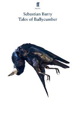Tales of Ballycumber by Sebastian Barry