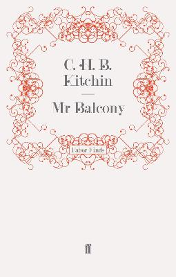 Mr Balcony by C. H. B. Kitchin