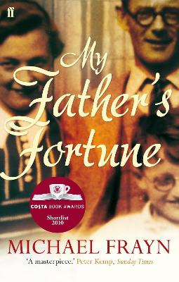 My Father's Fortune : A Life by Michael Frayn