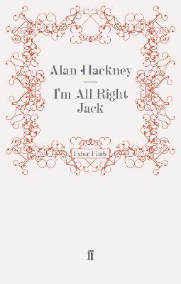 I'm All Right Jack by Alan Hackney
