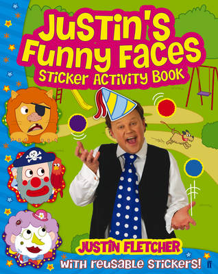 Justin's Funny Faces Sticker Activity Book by Justin Fletcher