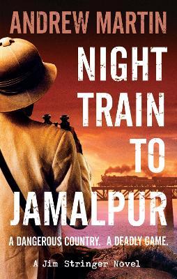 Night Train to Jamalpur by Andrew Martin