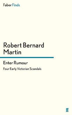 Enter Rumour Four Early Victorian Scandals by Robert Bernard