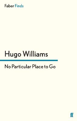 No Particular Place to Go by Hugo Williams