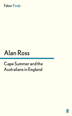 Cape Summer and the Australians in England by Alan Ross