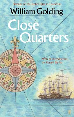 Close Quarters by William Golding, Ronald Blythe