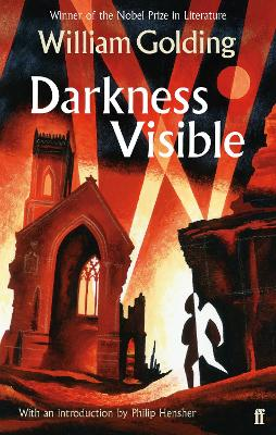 Darkness Visible by William Golding, Philip Hensher