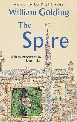 The Spire by William Golding, John Mullan
