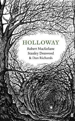 Holloway by Robert Macfarlane, Dan Richards