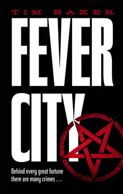 Fever City A Thriller by Tim Baker