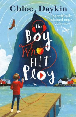 Cover for The Boy Who Hit Play by Chloe Daykin