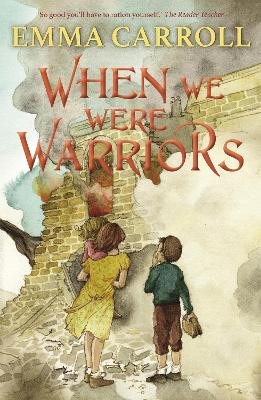 Cover for When we were Warriors by Emma Carroll