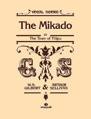 The Mikado (Vocal Score) by William Schwenck Gilbert, Arthur Seymour Sullivan