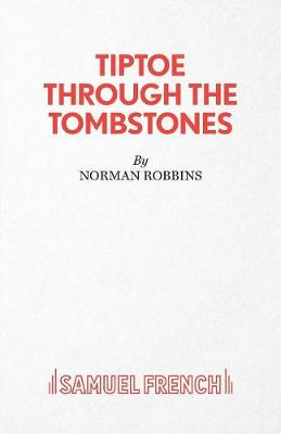 Tiptoe Through the Tombstones by Norman Robbins
