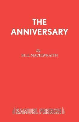 Anniversary Play by Bill Macilwraith