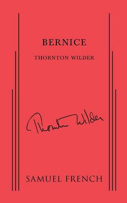 Bernice by Thornton Wilder