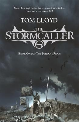 The Stormcaller The Twilight Reign: Book 1 by Tom Lloyd