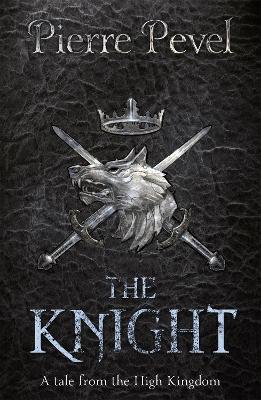 Knight A Tale from the High Kingdom by Pierre Pevel