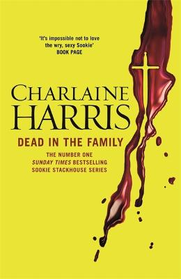 Dead in the Family A True Blood Novel by Charlaine Harris