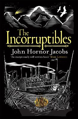 The Incorruptibles by John Hornor Jacobs