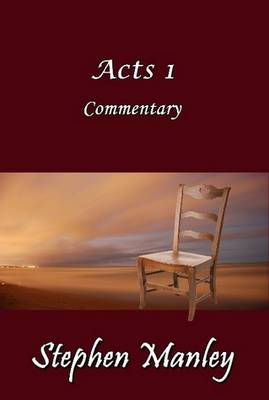 Acts 1 Commentary by Stephen Manley