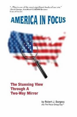 America in Focus by Robert J. Burgess