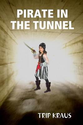 Pirate in the Tunnel by TRIP KRAUS