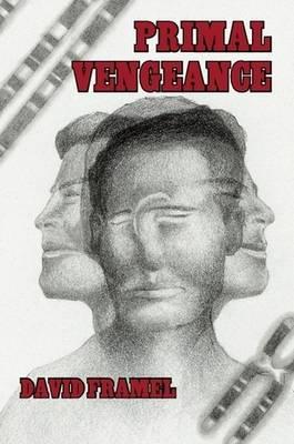 Primal Vengeance by David Framel