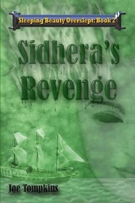 Sidhera's Revenge by Joe Tompkins