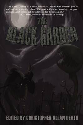 The Black Garden by Aaron A. Polson, Evan J. Peterson, Sam W. Anderson, David Dunwoody