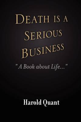 Death is a Serious Business by Harold Quant