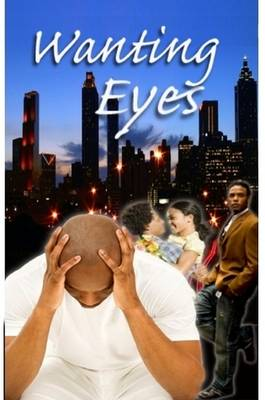 Wanting Eyes by Ron Broussard