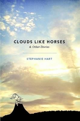 Clouds Like Horses by Stephanie Hart