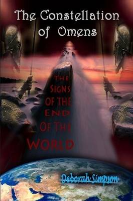 The Constellation of Omens: The Signs of the End of the World by Deborah Simpson