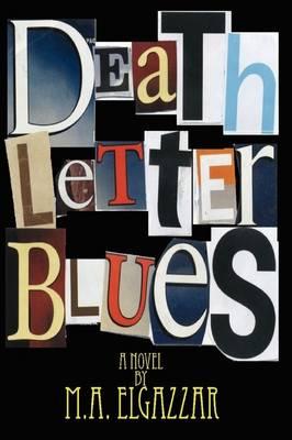 Death Letter Blues by M. Elgazzar