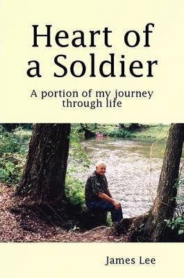 Heart of a Soldier by James Lee