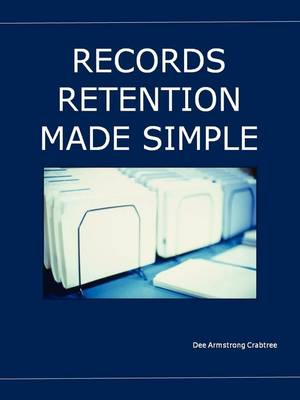 Records Retention Made Simple by Dee Armstrong Crabtree