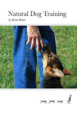 Natural Dog Training by Kevin Behan