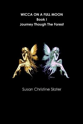 Wicca on A Full Moon by Author Susan Christine Slater