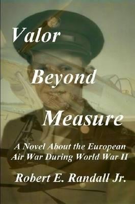 Valor Beyond Measure by Robert Randall
