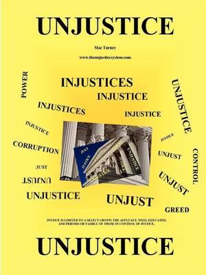Unjustice Paperback by Mac Turney
