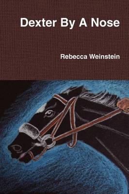 Dexter By A Nose by Rebecca Weinstein