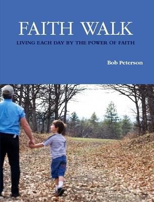 Faith Walk by Bob Peterson