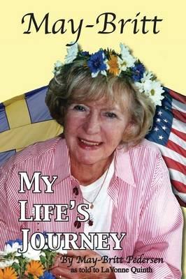 May-Britt My Life's Journey by May-Britt Pedersen, LaVonne Quinth