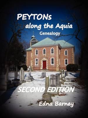 PEYTONs Along the Aquia Genealogy by Edna Barney