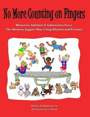 No More Counting on Fingers by Donnalyn Yates