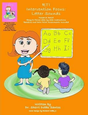 RTI Intervention Focus: Letter Sounds by Dr. Sherri Dobbs Santos